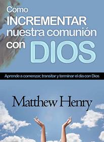 Como Incrementar Nuestra Comunión con Dios | Editorial Imagen